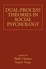 Dual-Process Theories In Social Psychology