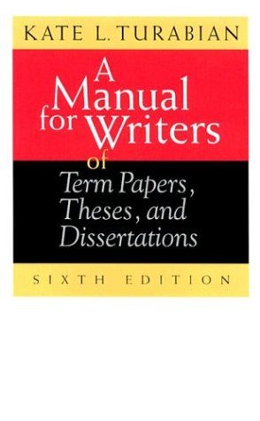 A Manual For Writers Of Term Papers, Theses, And Dissertations (Chicago Guides To Writing, Editing, And Publishing)