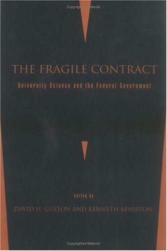 The Fragile Contract: University Science And The Federal Government