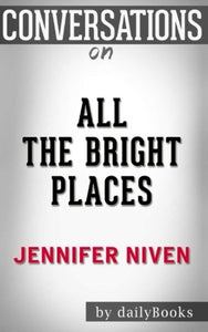 Conversations On All The Bright Places By Jennifer Niven