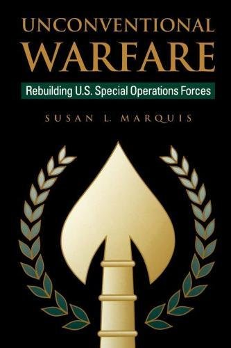 Unconventional Warfare: Rebuilding U.S. Special Operation Forces (The Rediscovering Government Series)