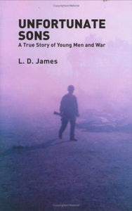 Unfortunate Sons: A True Story Of Young Men And War