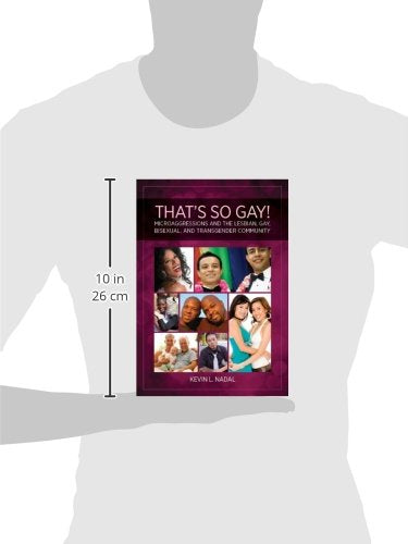 That'S So Gay!: Microaggressions And The Lesbian, Gay, Bisexual And Transgender Community (Perspectives On Sexual Orientation And Gender Diversity)