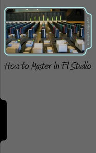 How To Master In Fl Studio