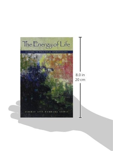 The Energy Of Life: A Guide To Practical Spirituality