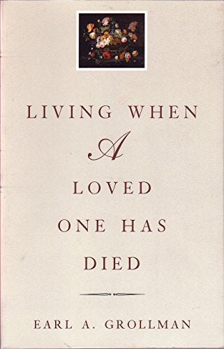 Living When A Loved One Has Died: Revised Edition