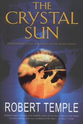 The Crystal Sun - Rediscovering A Lost Technology Of The Ancient World