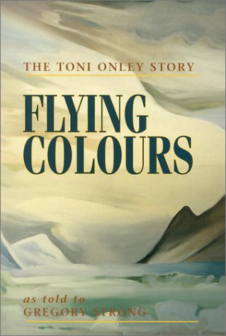 Flying Colours: The Toni Onley Story