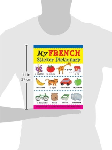 My French Sticker Dictionary: Everyday Words And Popular Themes In Colorful Sticker Scenes (Sticker Dictionaries)
