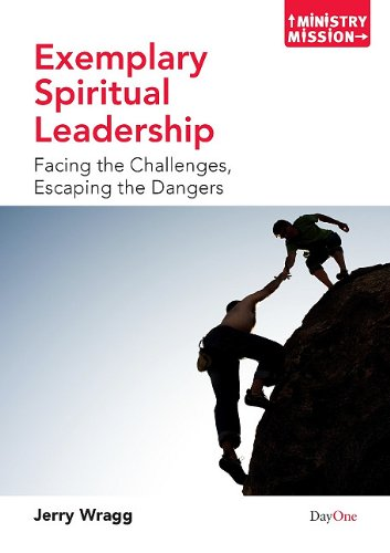 Exemplary Spiritual Leadership: Facing The Challenges, Escaping The Dangers (Ministry And Mission) (Ministry Mission)