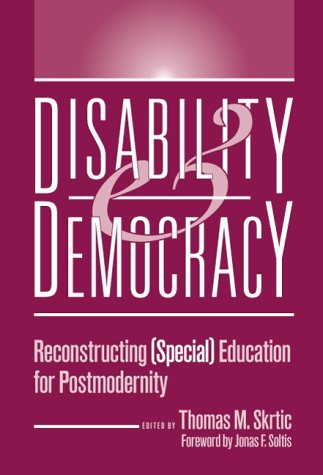 Disability And Democracy: Reconstructing (Special Education For Postmodernity)