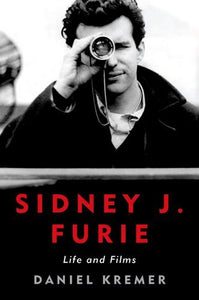 Sidney J. Furie: Life And Films (Screen Classics)