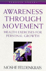 Awareness Through Movement (Arkana)