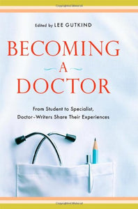 Becoming A Doctor: From Student To Specialist, Doctor-Writers Share Their Experiences