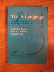 The New S Language: A Programming Environment For Data Analysis And Graphics (Wadsworth & Brooks/Cole Computer Science Series)