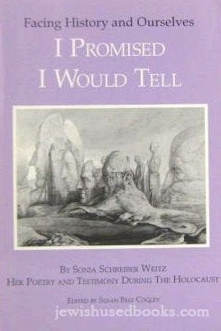 I Promised I Would Tell: Her Poetry And Testimony During The Holocaust