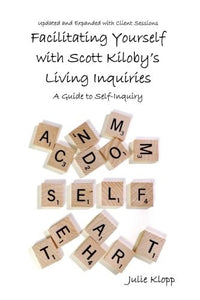 Facilitating Yourself With Scott Kiloby'S Living Inquiries