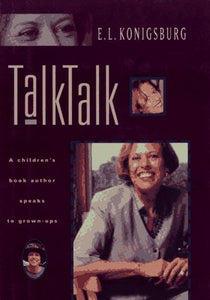 Talk, Talk : A Children'S Book Author Speaks To Grown-Ups