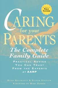 Caring For Your Parents: The Complete Family Guide (Aarp)