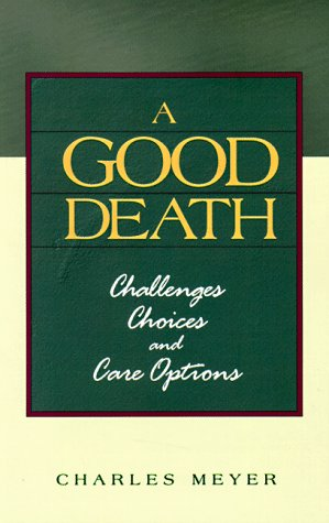 A Good Death: Challenges Choices And Care Options