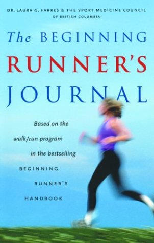 The Beginning Runner'S Journal: Based On The Walk/Run Program In The Bestselling Beginning Runner'S Handbook