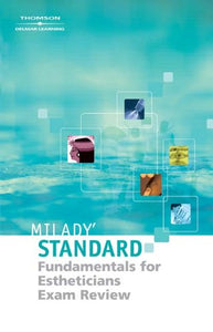 Miladys Standard Fundamentals For Estheticians 9E - Exam Review