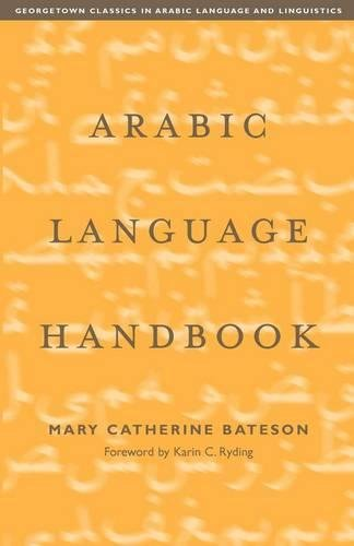 Arabic Language Handbook (Georgetown Classics In Arabic Languages And Linguistics)
