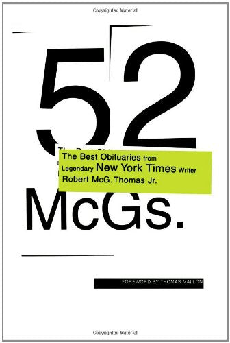 52 Mcgs.: The Best Obituaries From Legendary New York Times Reporter Robert Mcg. Thomas