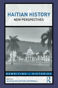 Haitian History: New Perspectives (Rewriting Histories)