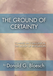 The Ground Of Certainty: