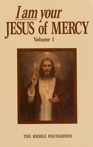 001: I Am Your Jesus Of Mercy, Vol. 1: Lessons And Messages To The World From Our Lord And Our Lady