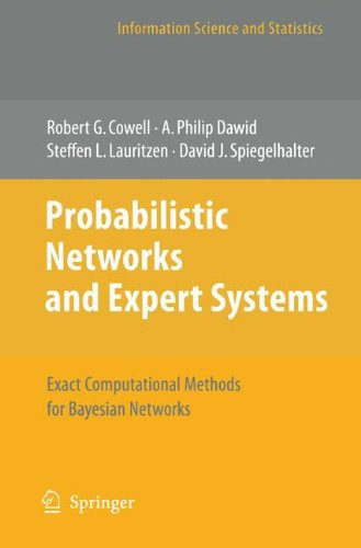 Probabilistic Networks And Expert Systems: Exact Computational Methods For Bayesian Networks (Information Science And Statistics)