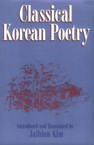 Classical Korean Poetry: More Than 600 Verses Since The 12Th Century