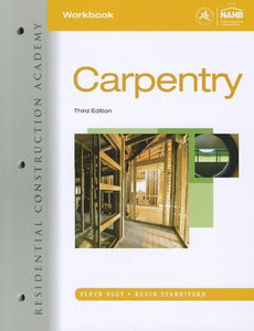 Workbook For Vogts Residential Construction Academy: Carpentry