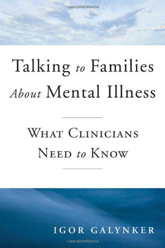 Talking To Families About Mental Illness: What Clinicians Need To Know (Norton Professional Books (Hardcover))