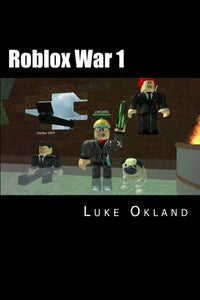 Roblox War 1: An Unofficial Novel