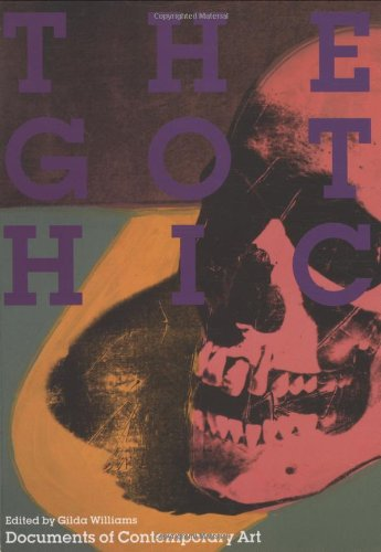 The Gothic (Whitechapel: Documents Of Contemporary Art)