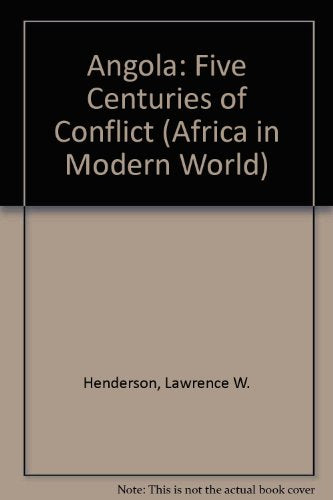 Angola: Five Centuries Of Conflict (Africa In Modern World)
