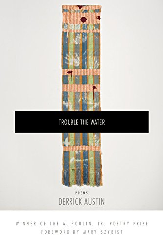 Trouble The Water (A Poulin, Jr. New Poets Of America)