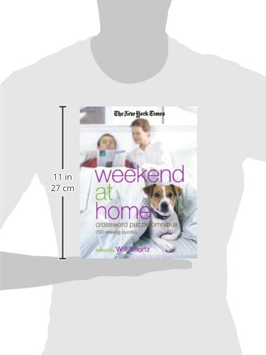 The New York Times Weekend At Home Crossword Puzzle Omnibus: 200 Relaxing Puzzles