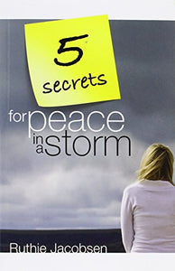 5 Secrets For Peace In A Storm