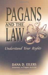 Pagans And The Law: Understand Your Rights