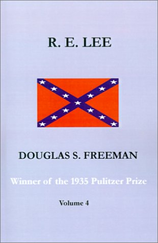 R. E. Lee: A Biography, Vol. 4