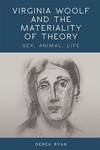 Virginia Woolf And The Materiality Of Theory: Sex, Animal, Life