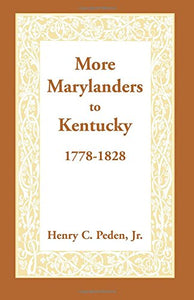 More Marylanders To Kentucky, 1778-1828