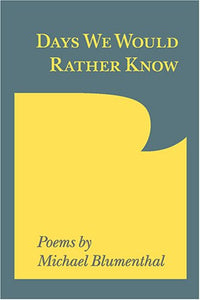 Days We Would Rather Know: Poems