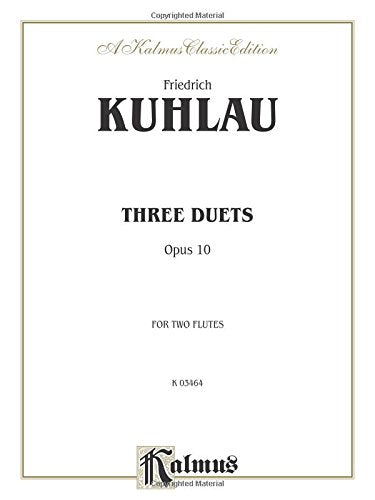 Three Duets For Two Flutes, Op. 10 (Kalmus Edition)