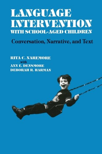 Language Intervention With School-Aged Children: Conversation, Narrative And Text