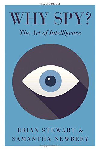 Why Spy?: On The Art Of Intelligence (Intelligence And Security)