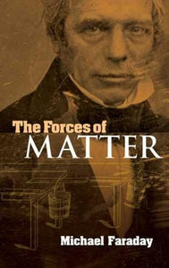 The Forces Of Matter (Dover Books On Physics)